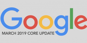 March 2019 Core Update - Google Confirms Its New Broad Core Update
