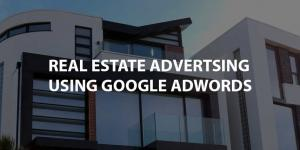 Real Estate Advertising Using Google Adwords