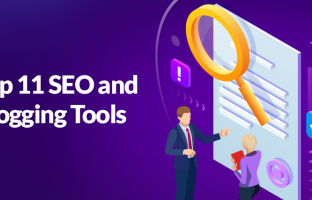 Top 11 SEO and Blogging Tools You Should Know To Grow Your Business